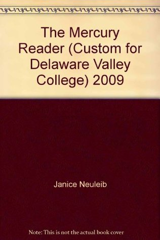 The Mercury Reader (Custom for Delaware Valley College) 2009
