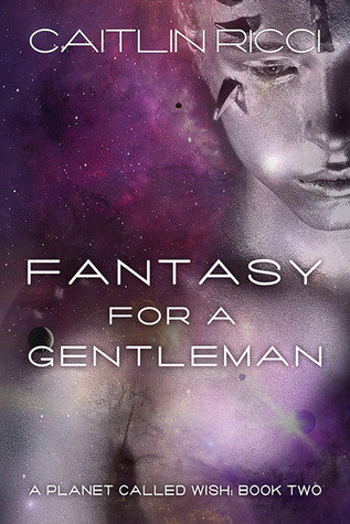 Fantasy for a Gentleman (A Planet Called Wish, #2)