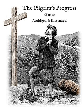 The Pilgrim's Progress (Part 1), Abridged & Illustrated: Greenfield Reader Level 1 (Pilgrim's Progress Greenfield Readers)