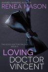 Loving Doctor Vincent (The Good Doctor Trilogy, #3)