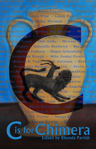 C is for Chimera by Rhonda Parrish