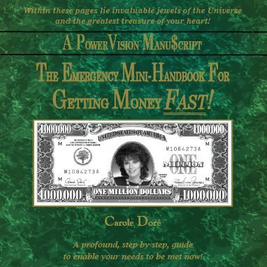 The Emergency Mini Handbook For Getting Money FAST! by Law of Attraction and Visualization expert, author Carole Doré