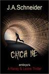 Catch Me (A Raney & Levine Thriller #4)