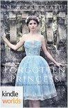 Forgotten Princess (The Royals of Monterra; The Forgotten Princess #1)