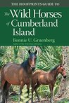 The Hoofprints Guide to the Wild Horses of Cumberland Island (Hoofprints Guides, #6)