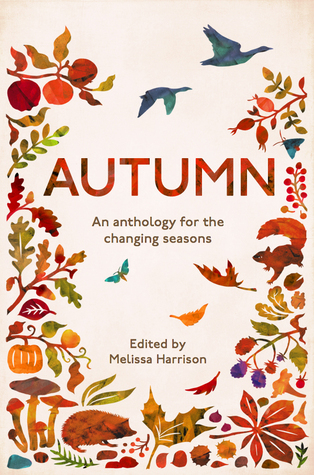 Autumn An Anthology For The Changing Seasons By Melissa Harrison