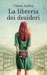 La libreria dei desideri by Claire Ashby