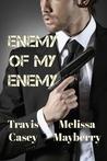 Enemy Of My Enemy by Travis Casey