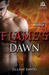 Flame's Dawn (Hell to Pay, #4)
