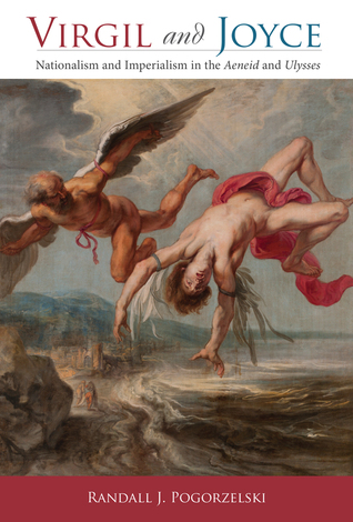 Virgil and Joyce: Nationalism and Imperialism in the Aeneid and Ulysses
