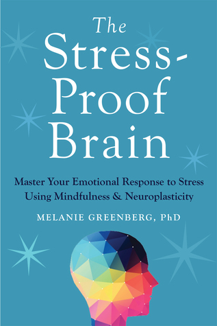 The Stress-Proof Brain by Melanie Greenberg