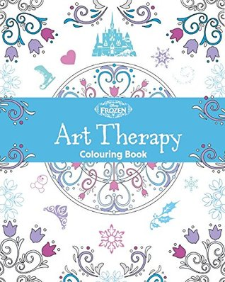 Disney Frozen Art Therapy Colouring Book By Parragon Publishing