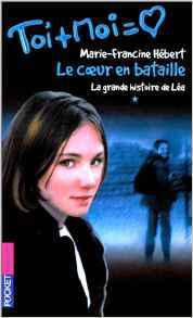 Toi + Moi, tome 1 : Le coeur en bataille (La grande histoire de Léa, #1)