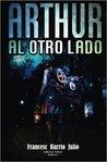Arthur al otro lado by Francesc Barrio Julio