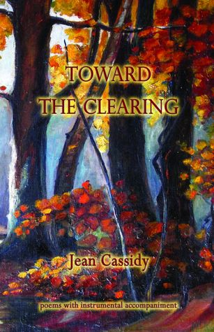 Toward the Clearing by Jean M. Cassidy