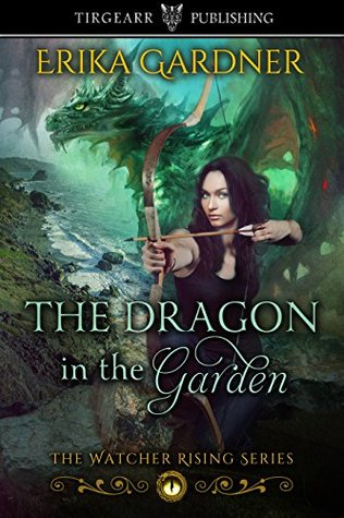 The Dragon in the Garden (The Watcher Rising Series, #1)