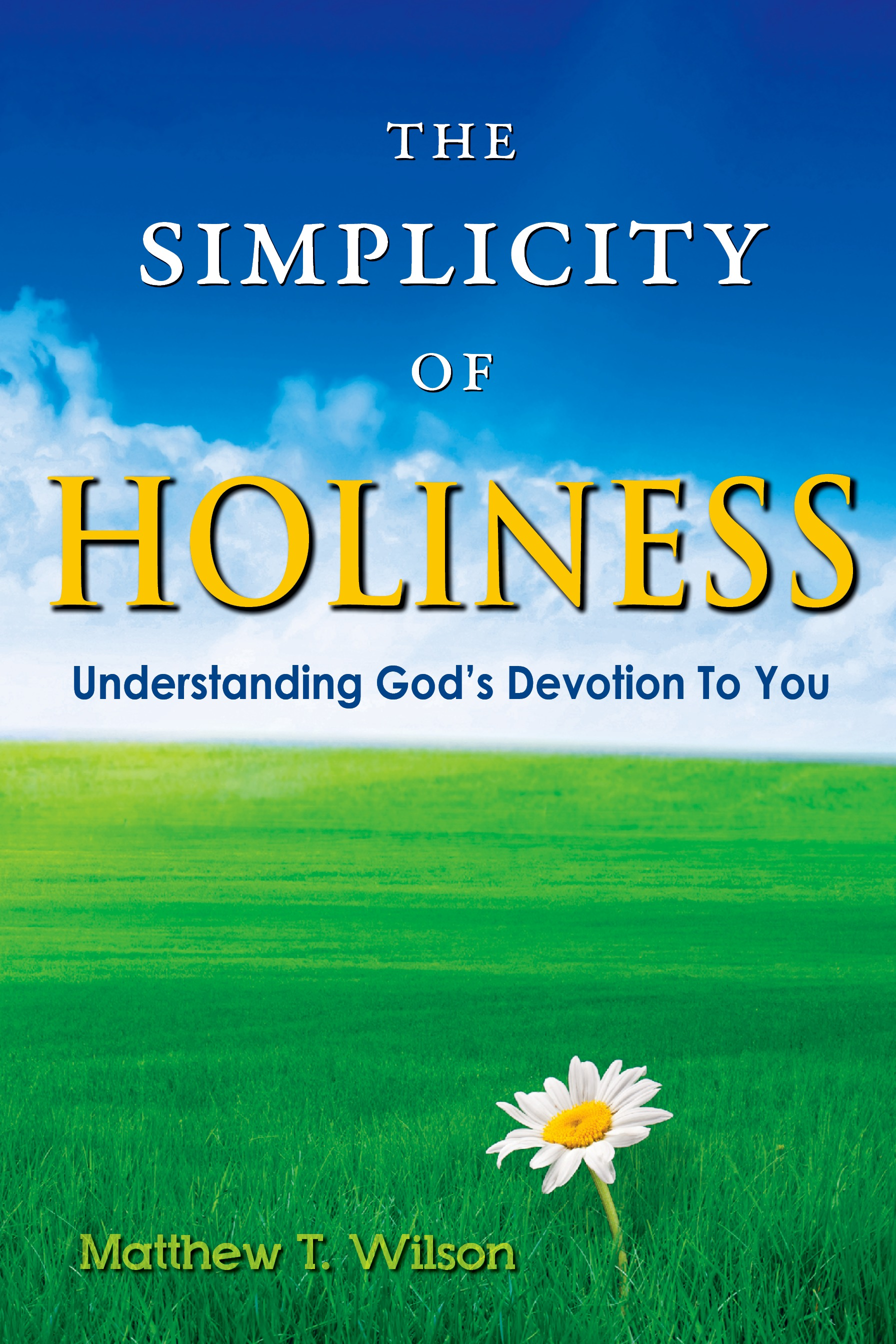 The Simplicity of Holiness: Understanding God's Devotion to You