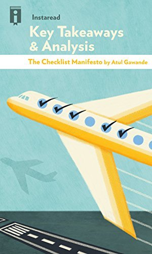 Key Takeaways & Analysis of The Checklist Manifesto: How to Get Things Right by Atul Gawande