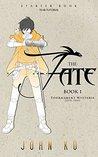 The Fate: Book 1:...