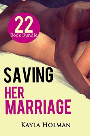 Erotica: Saving Her Marriage (New Adult Romance Multi Book Mega Bundle Erotic Sex Tales Taboo Bundle)(New Adult Erotica, Contemporary Interracial Coming Of Age Fantasy, Fetish)