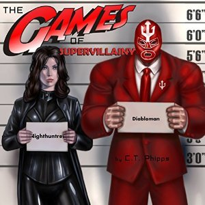 Audiobook Review: The Games of Supervillainy by C.T. Phillips (@mlsimmons, @Willowhugger, @JeffreyKafer)