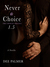 1.5 Never a Choice -A Novella