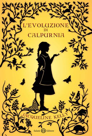 L'evoluzione di Calpurnia by Jacqueline Kelly