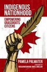 Indigenous Nationhood: Empowering Grassroots Citizens