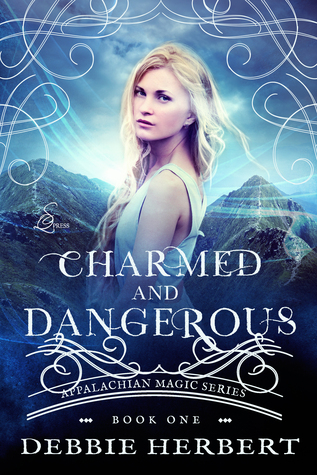 Charmed and Dangerous (Appalachian Magic, #1)