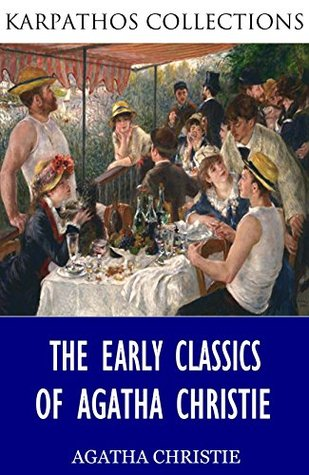 The Early Classics of Agatha Christie: The Mysterious Affair at Styles / The Secret Adversary