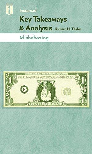 Key Takeaways & Analysis of Misbehaving: The Making of Behavioral Economics by Richard H. Thaler