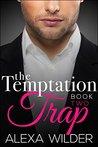 The Temptation Trap, Book 2 by Alexa Wilder