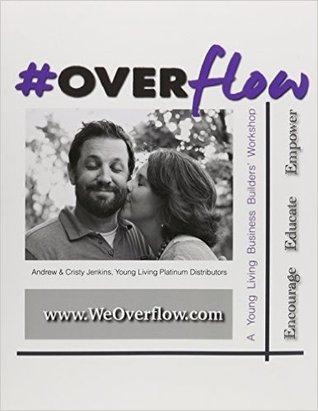 Overflow: A Young Living Business Builder's Workshop