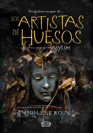 Los artistas de huesos (Asylum, #2.5)