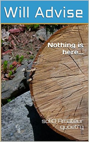 Nothing is here...: soliD Amateur quoetry