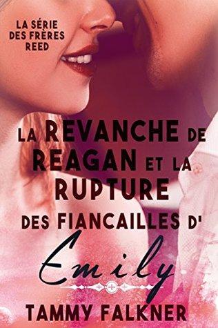 La revanche de Reagan et la rupture des fiançailles d'Emily (La série des frères Reed t. 6)