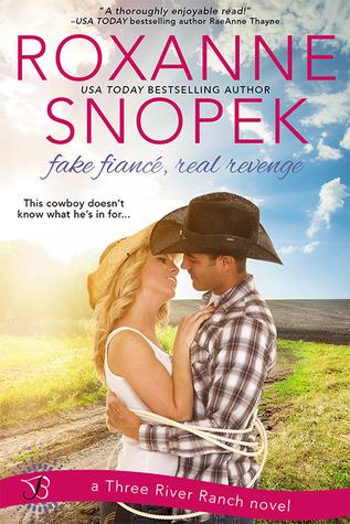Fake Fiance, Real Revenge (Three River Ranch, #3)