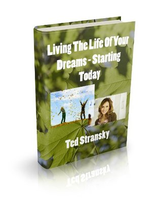 Living The Life Of Your Dreams - Starting Today