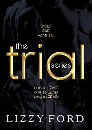 The Trial Series (Trial Series, #1-4) by Lizzy Ford