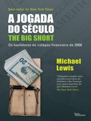 A jogada do século: os bastidores do colapso financeiro de 2008