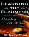 Learning The Business One Story At A Time: Simple Steps To Super Success