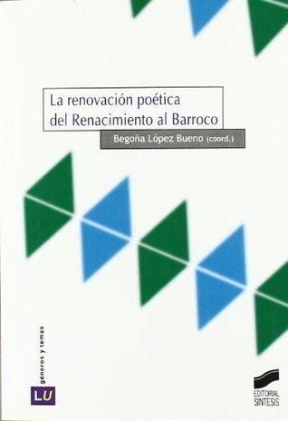 La renovación poética del Renacimiento al Barroco