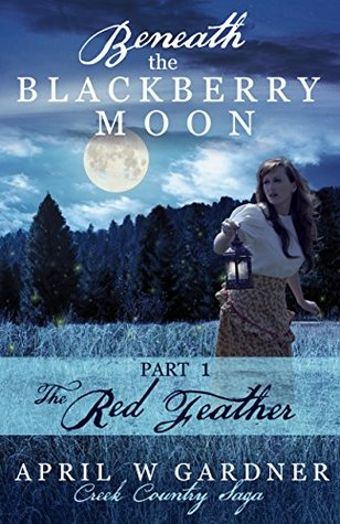 The Red Feather (Beneath the Blackberry Moon #1)