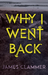 Why I Went Back by James Clammer