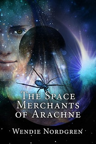 The Space Merchants of Arachne (The Space Merchants, #2)