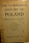 The Cambridge History of Poland, Vol. 2 by William Fiddian Reddaway