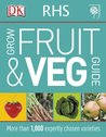 RHS Grow Fruit and Veg: More than 1,000 Expertly Chosen Varieties