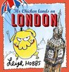 Mr Chicken Lands on London by Leigh Hobbs
