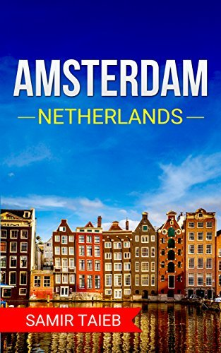 Amsterdam: The best Amsterdam Travel Guide
