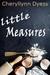 Little Measures by Cheryllynn Dyess